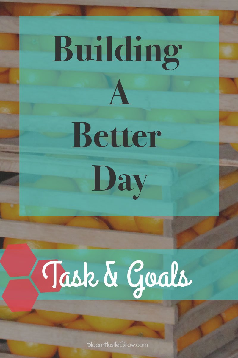 Building A Better Day Tasks & Goals, plus a free weekly planner page
