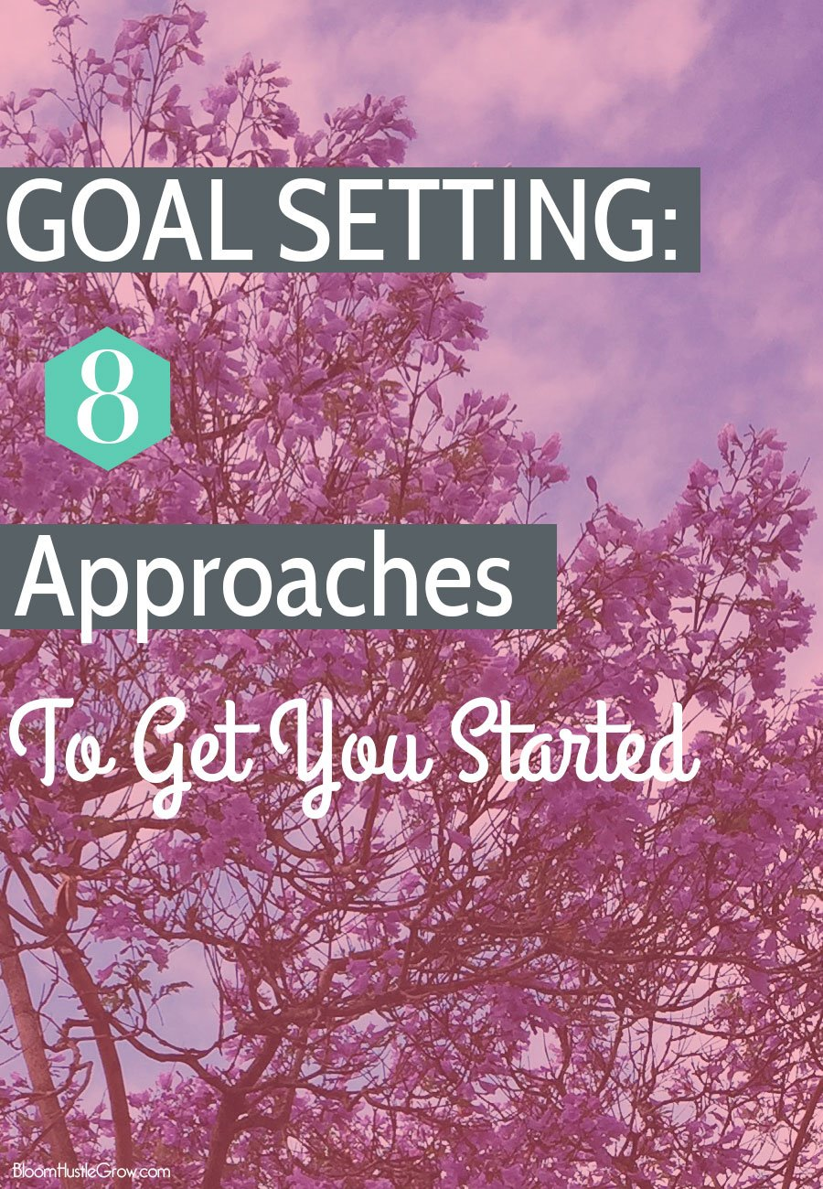 How to Set Goals For You & Your Business: 8 Approaches To Get You Started