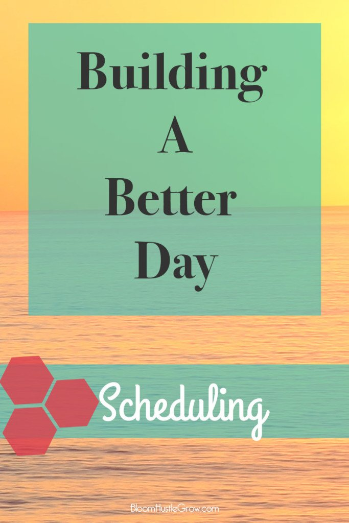 Building A Better Day By Using Scheduling
