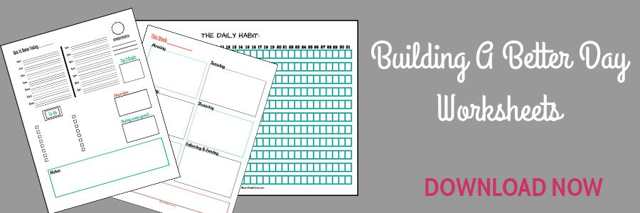 Free Printables to Build A Better Day