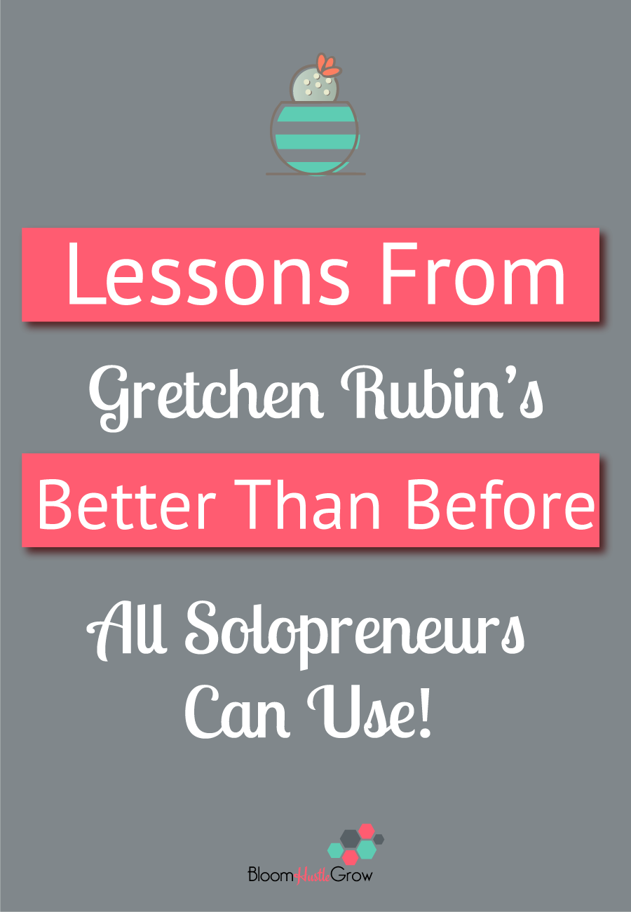Lessons learned From Better Than Before all Solopreneurs can use!