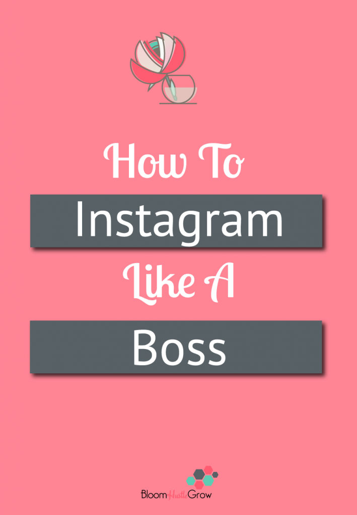 How to Instagram Like A Boss