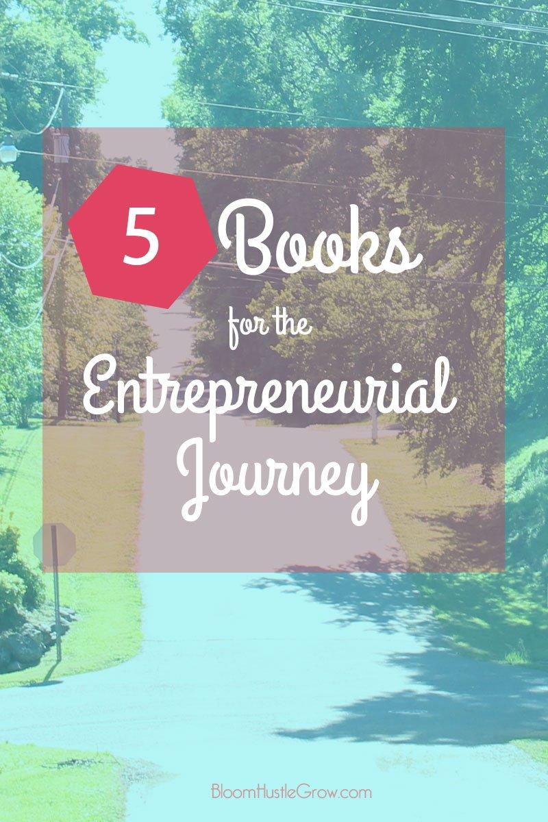 5 Books for the Entrepreneurial Journey, top books for entrepreneurs