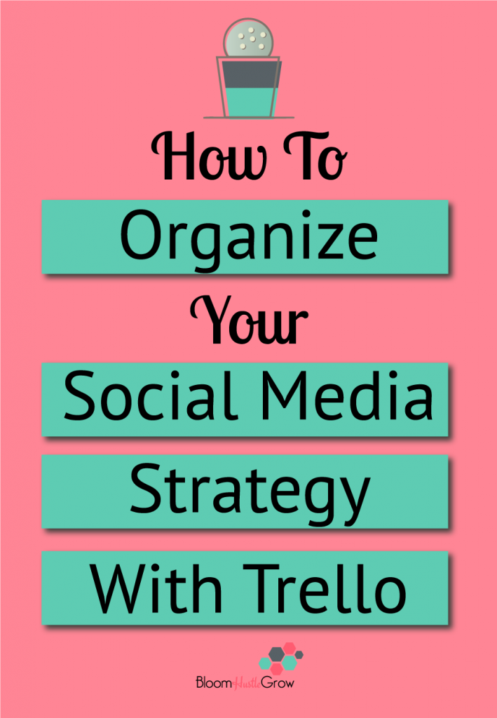 How To Organize Your Social Media Strategy With Trello with Video, Template and Worksheet