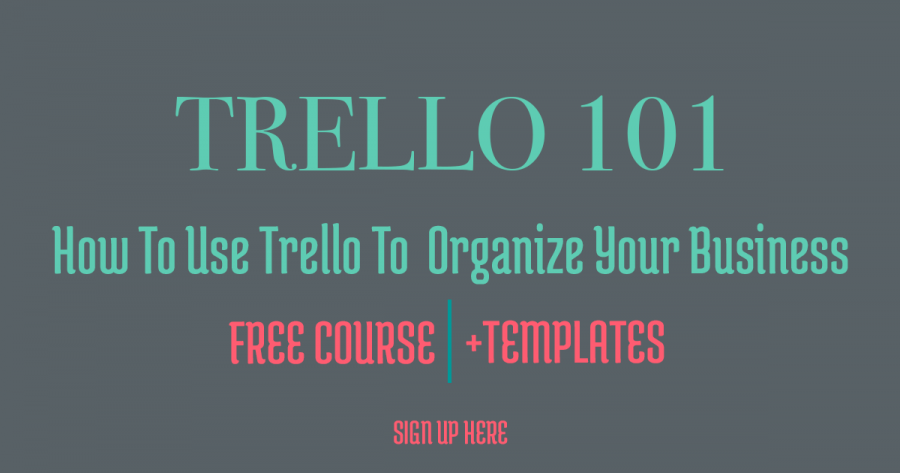 FREE COURSE: How to use Trello to organize your business