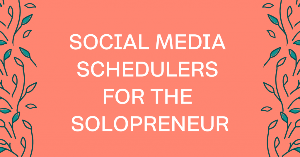 Social Media Schedulers For The Solopreneur
