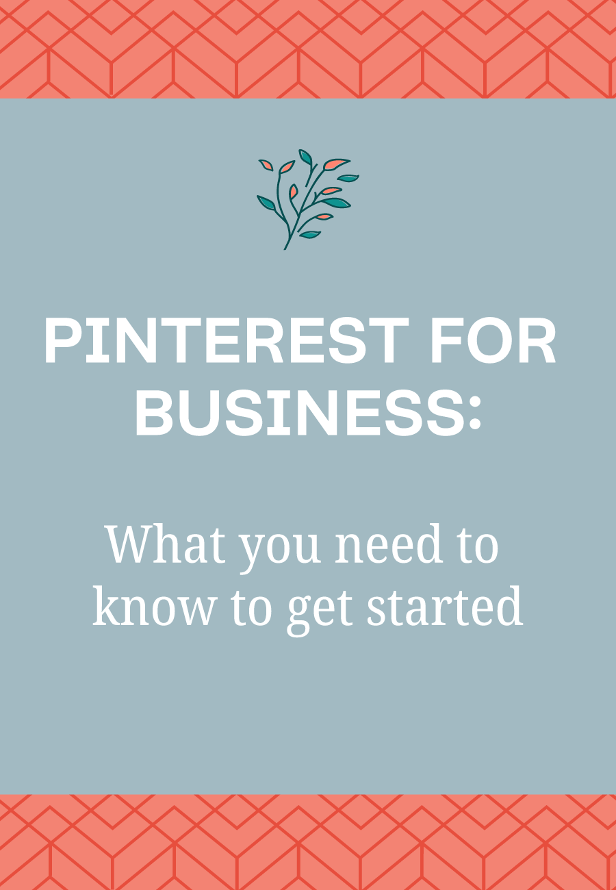 Pinterest For Business: What you need to know to get started using Pinterest for your business.