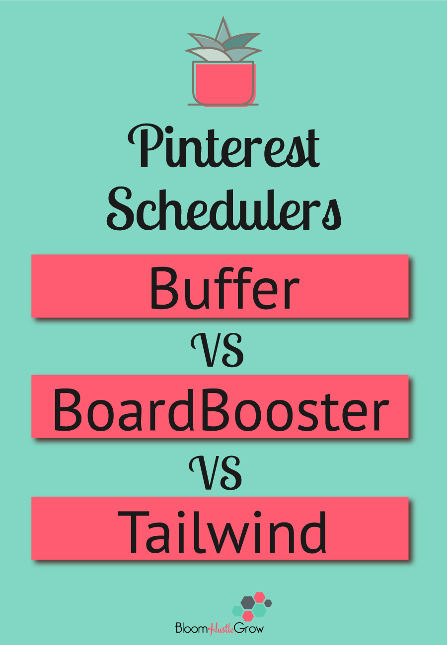 Pinterest Schedulers: Buffer vs BoardBooster vs Tailwind. And why I chose ultimately chose Tailwind.