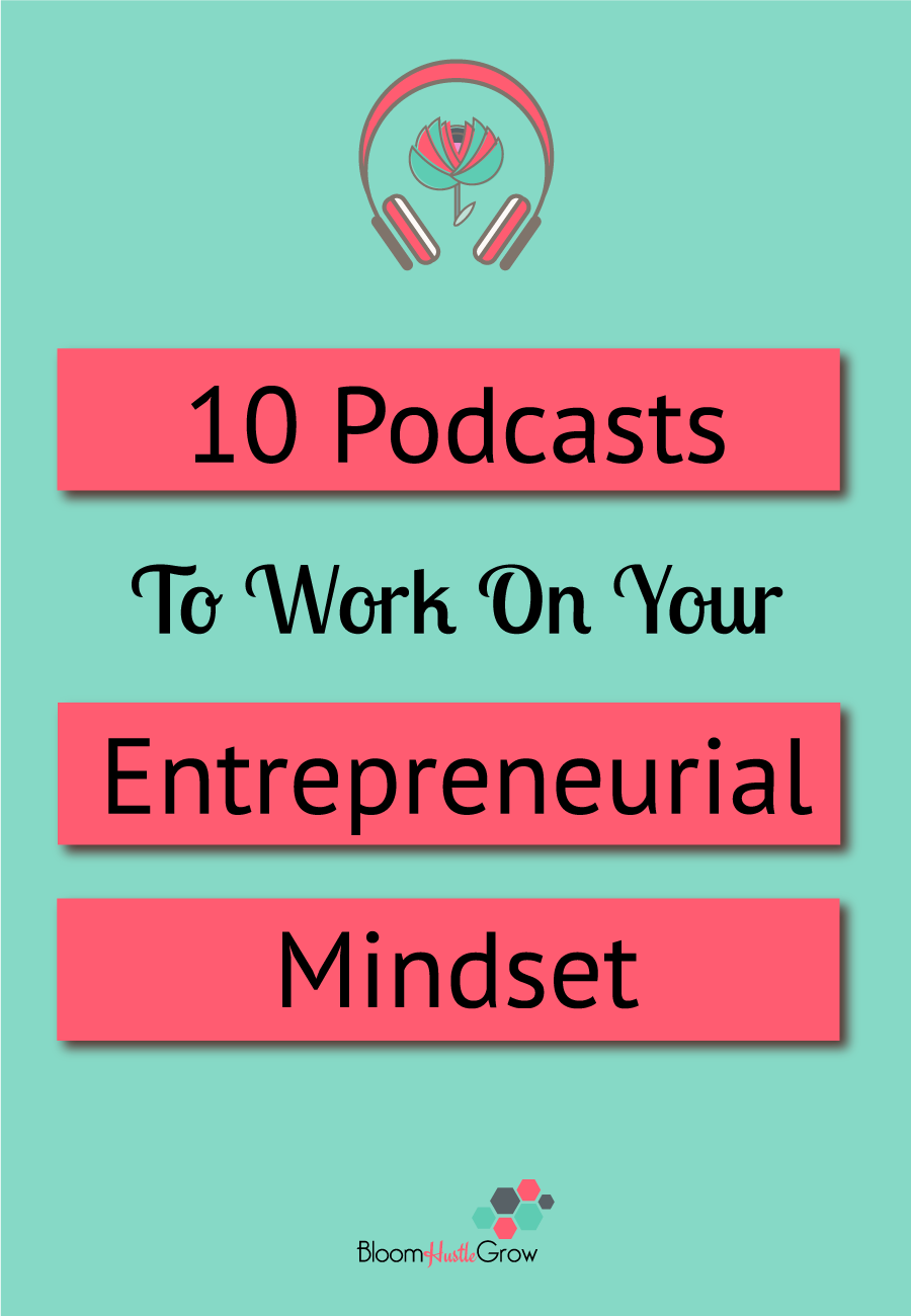 Work on Your Entrepreneurial Mindset With These 10 Podcasts