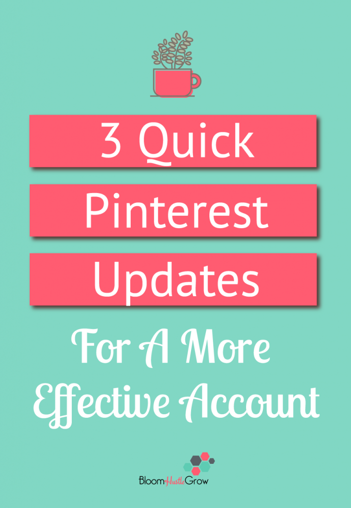 Want Pinterest To Work For You? Make These 3 Quick Updates