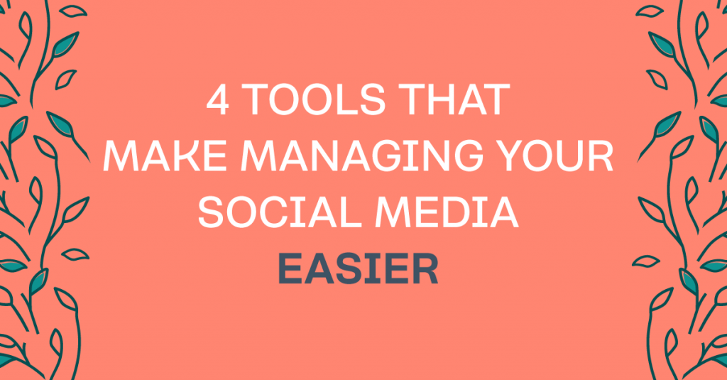 The 4 Tools That Keep My Social Media Strategy On Track