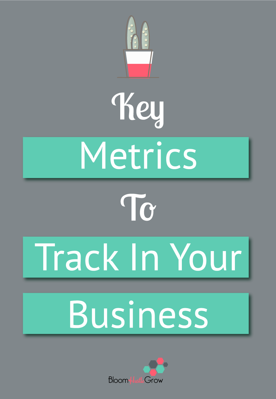 Key metrics you should be tracking in your business. You want to make sure your efforts are effective, and your time is being well spent.