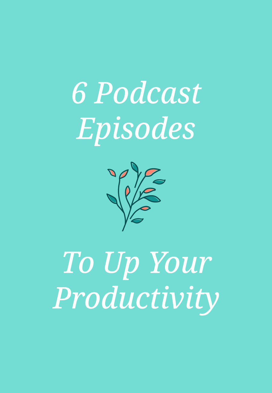 6 Podcast Episodes All About Productivity