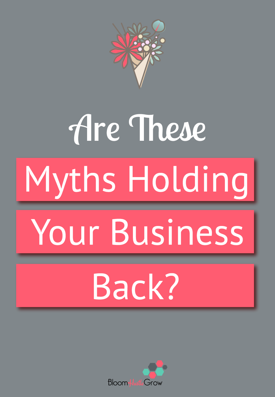 5 Myths That Are Holding Your Business Back! The sooner you address these 5 myths the sooner you will see growth in your business.