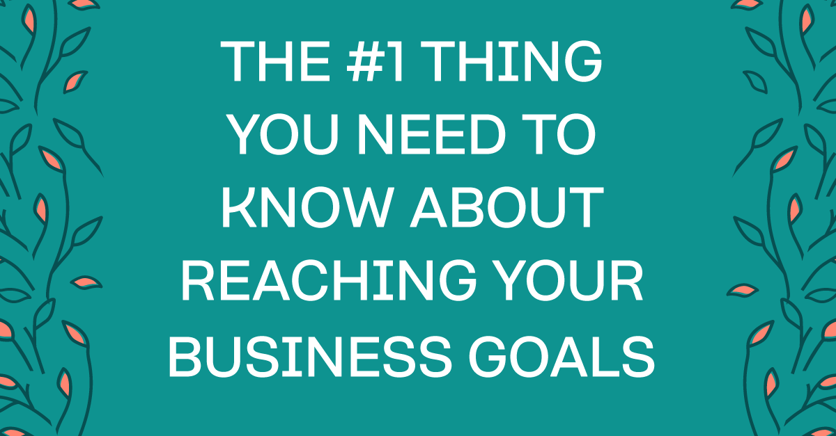 The #1 Thing You Need To Know About Reaching Your Business Goals #entrepreneur #businesstips #startingabusiness #bloomhustlegrow