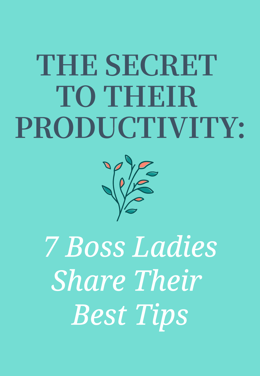 The Secret To Their Productivity: 7 Boss Ladies Share Their Best Productivity Tips