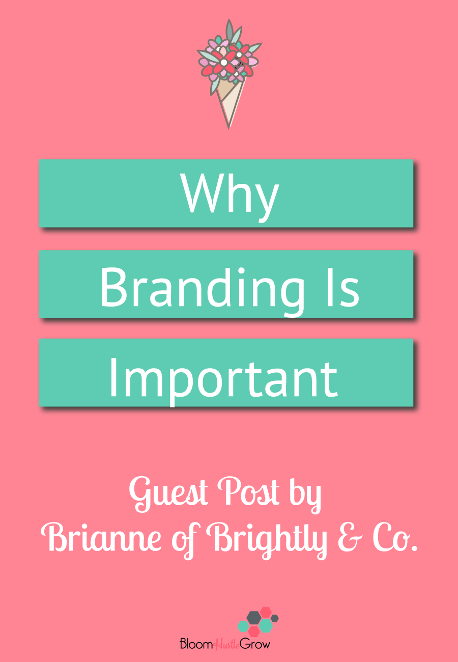 Why Branding Is Important by Brianne of Brightly & Co.