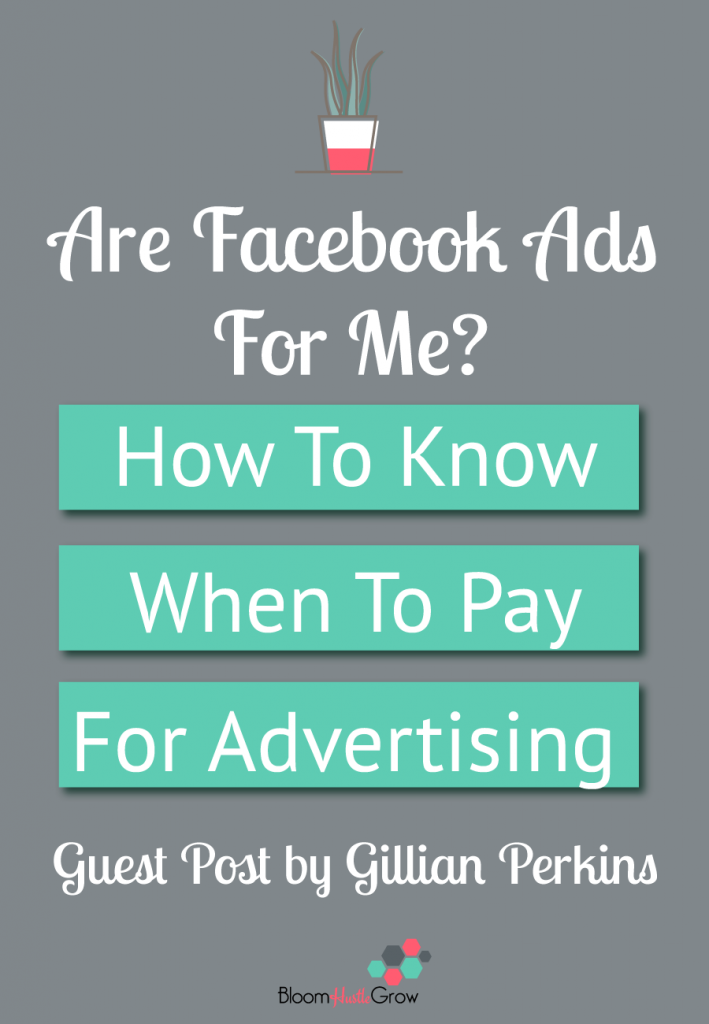 Are Facebook Ads for Me? How to know when to PAY for advertising