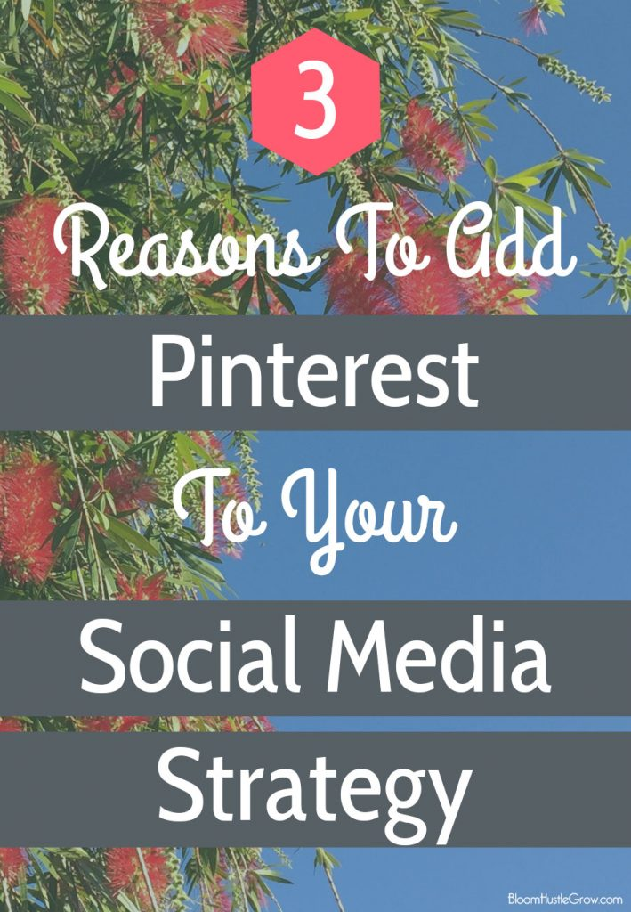 3 Reasons To Add Pinterest To Your Social Media Strategy