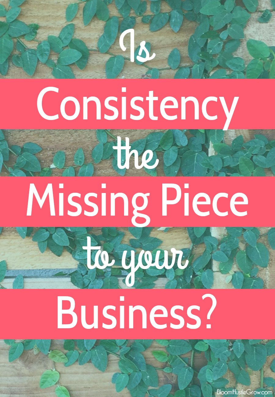 Is consistency the missing piece in your business?
