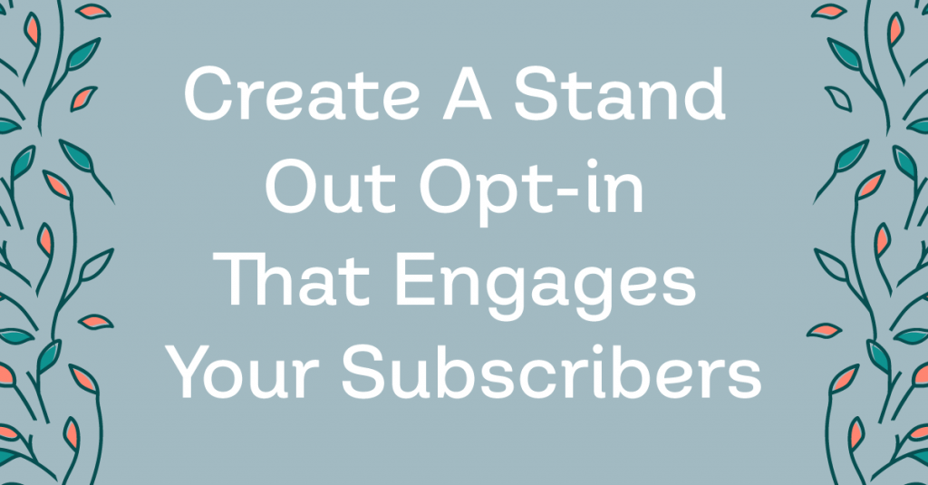 Create A Stand Out Opt-in That Converts