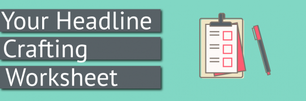 Crafting Better Headlines Worksheet