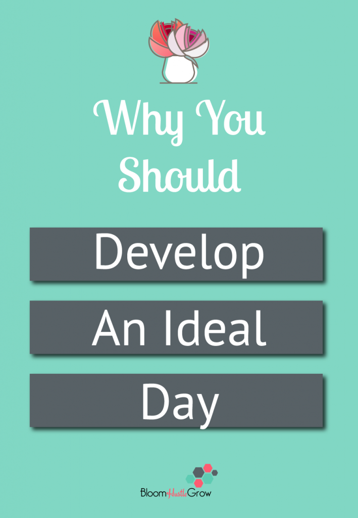 Why you should develop an ideal day