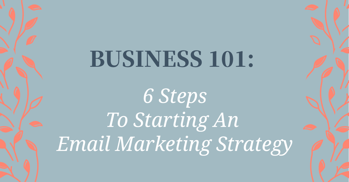 Step-by-step guide to get an email marketing strategy started for your business.