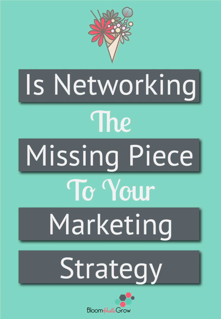 Is Networking The Missing Piece To Your Marketing Strategy?