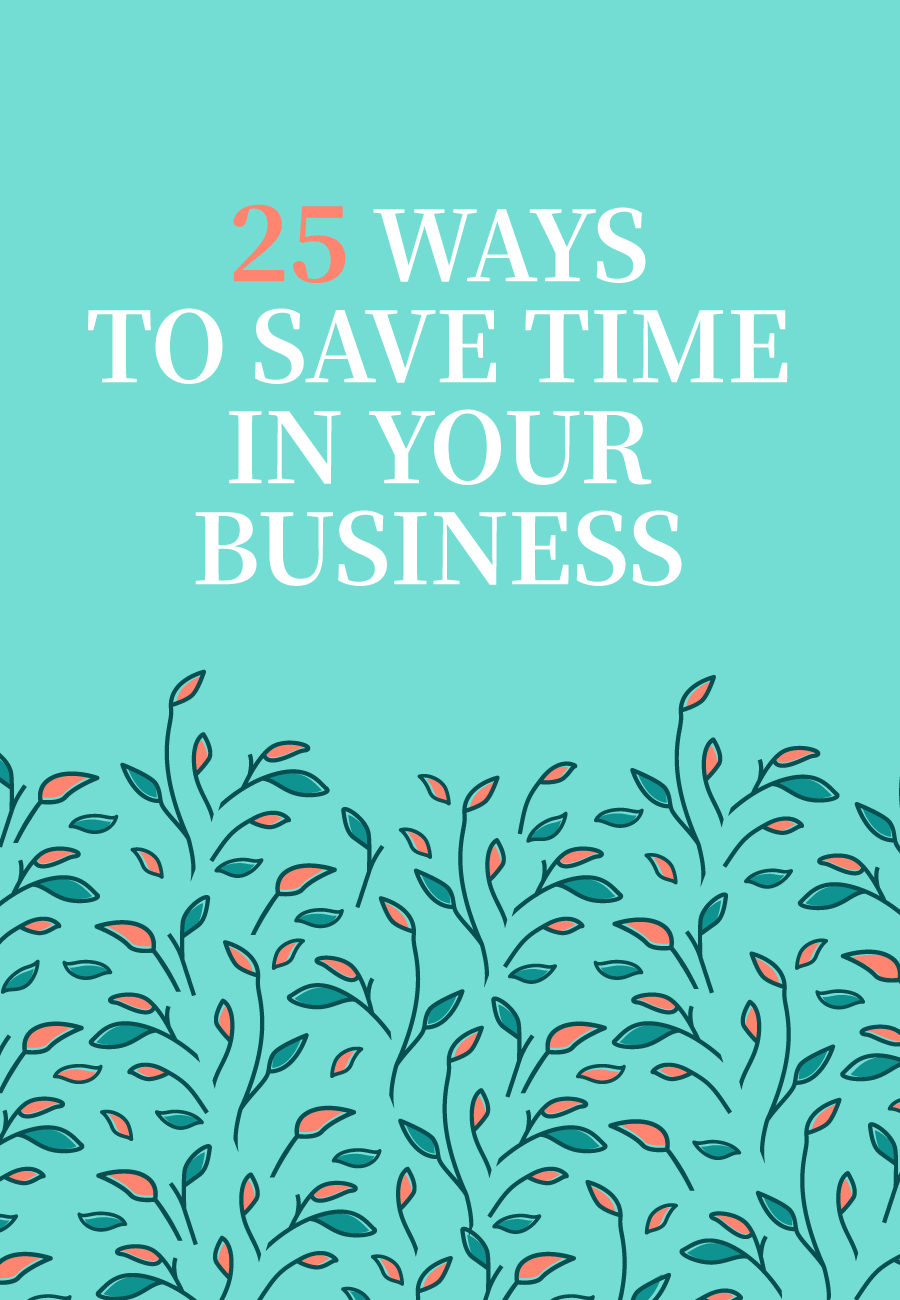 25 Ways To Save Time In Your Business #timemanagement #productivity #businesstips #bloomhustlegrow