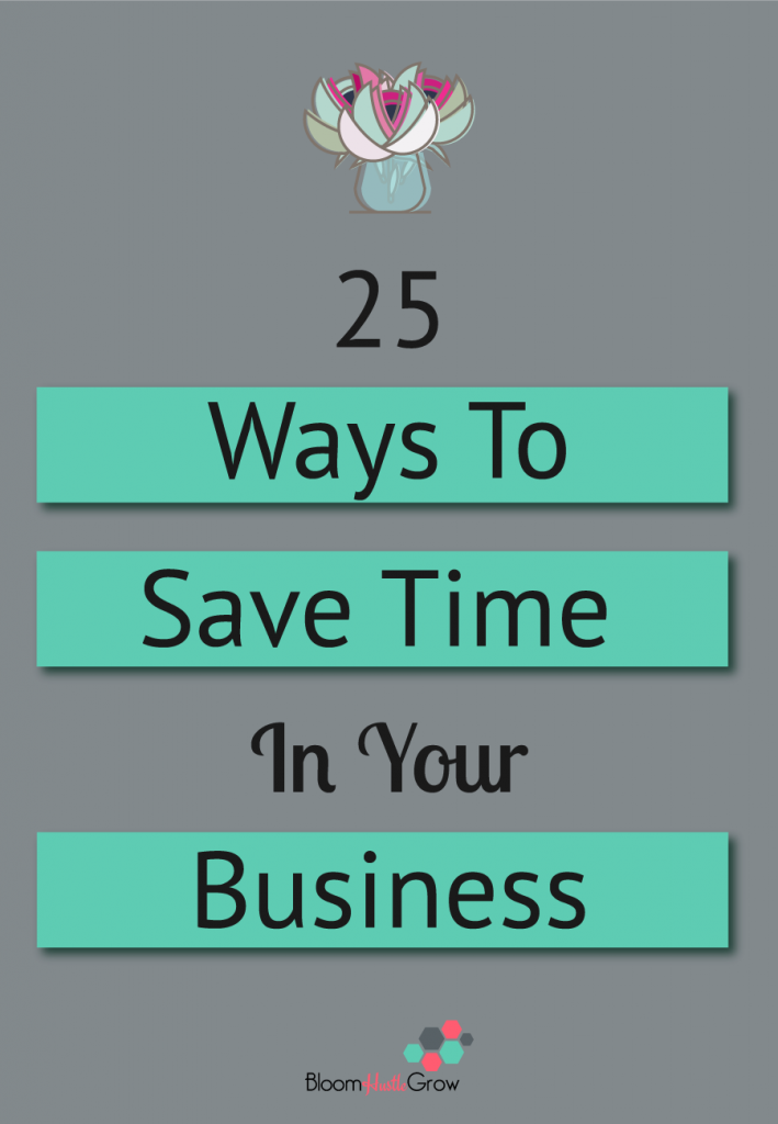 25 Ways To Save Time In Your Business