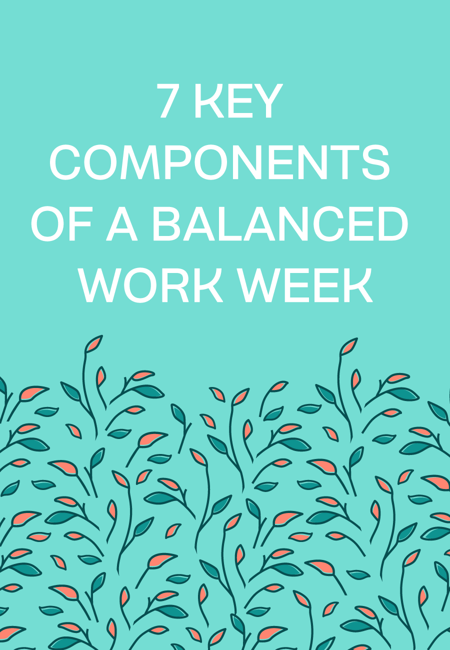 7 Must Have Categories To Balance Your Work Week