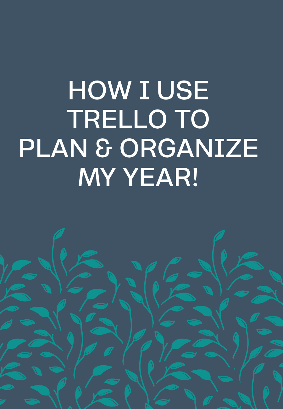 How To Organize Your Year Using Trello #businesstools #bloomhustlegrow #Trello