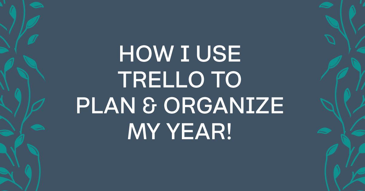 How To Organize Your Year Using Trello #businesstools #bloomhustlegrow #Trello