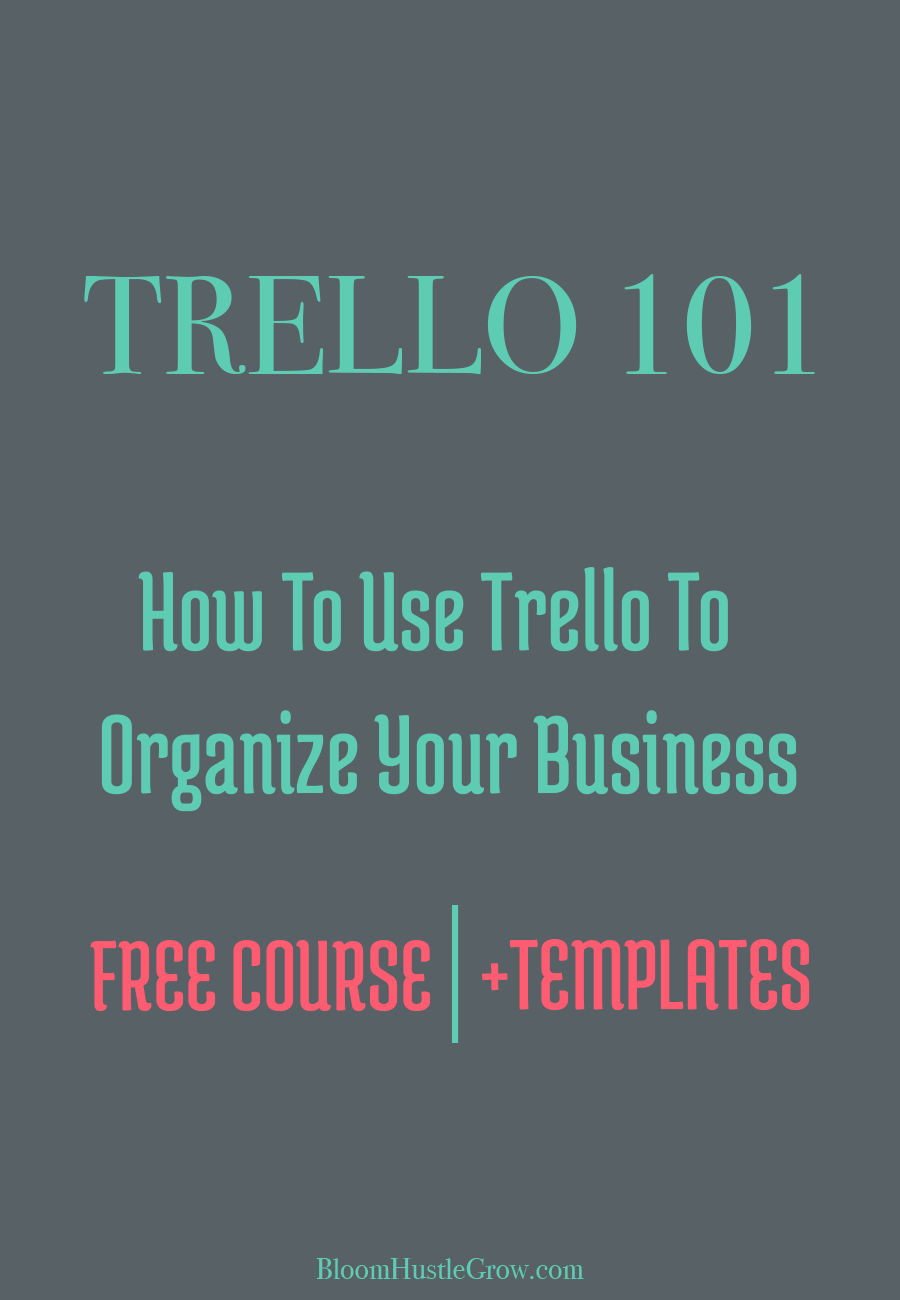Grab this free course on how to use Trello to organize your business. #bloomhustlegrow #trello #businesstips