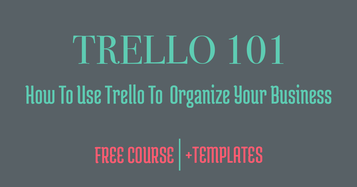 Get your business organized with Trello! Grab this free course along with 6 templates to get you started.