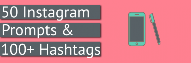 50 Instagram Prompts and 100 hashtags