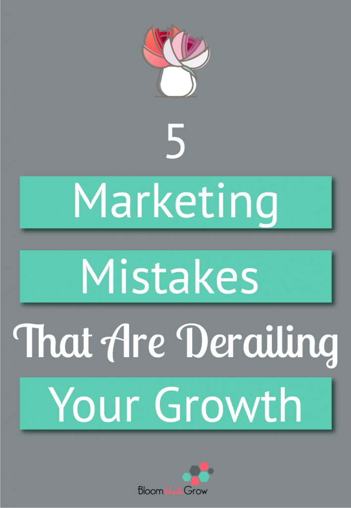 Don't let these 5 marketing mistakes tank your business