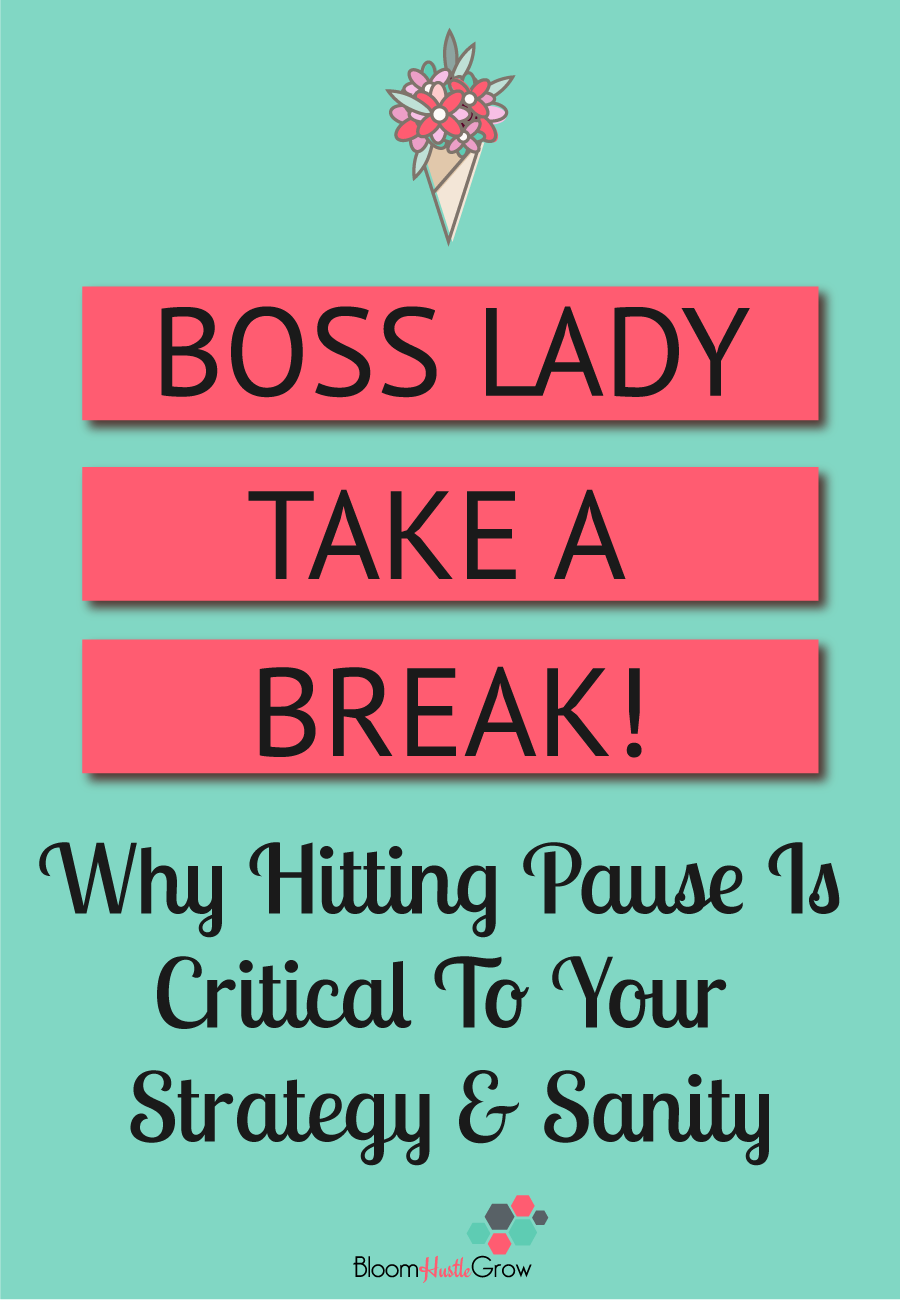 6 Times To Hit Pause In Your Business. Let's talk about some times when it's strategically smart to hit the pause button in your business. #bloomhustlegrow #businessplanning #entrepreneurs