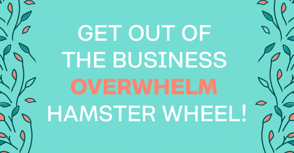 Are You An Overwhelmed BossLady? Here's Why & What To Do About It. #bloomhustlegrow #business #growyourbusiness