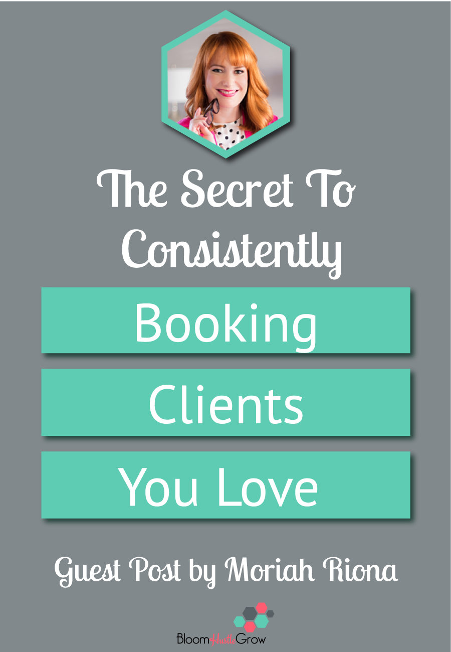 The Secret To Consistently Booking Clients You Love #marketing #business101 #businessstrategy
