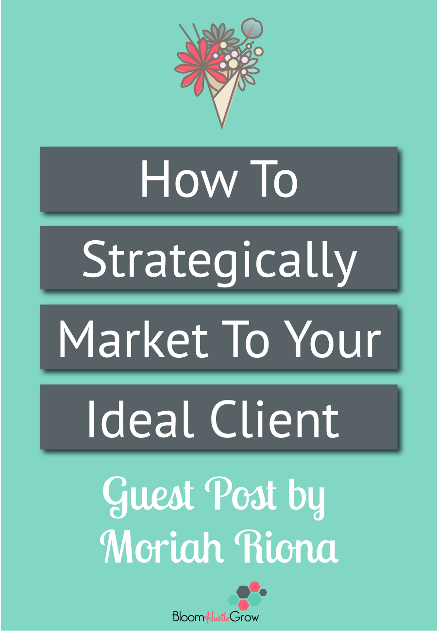 How To Strategically Market To Your Ideal Client