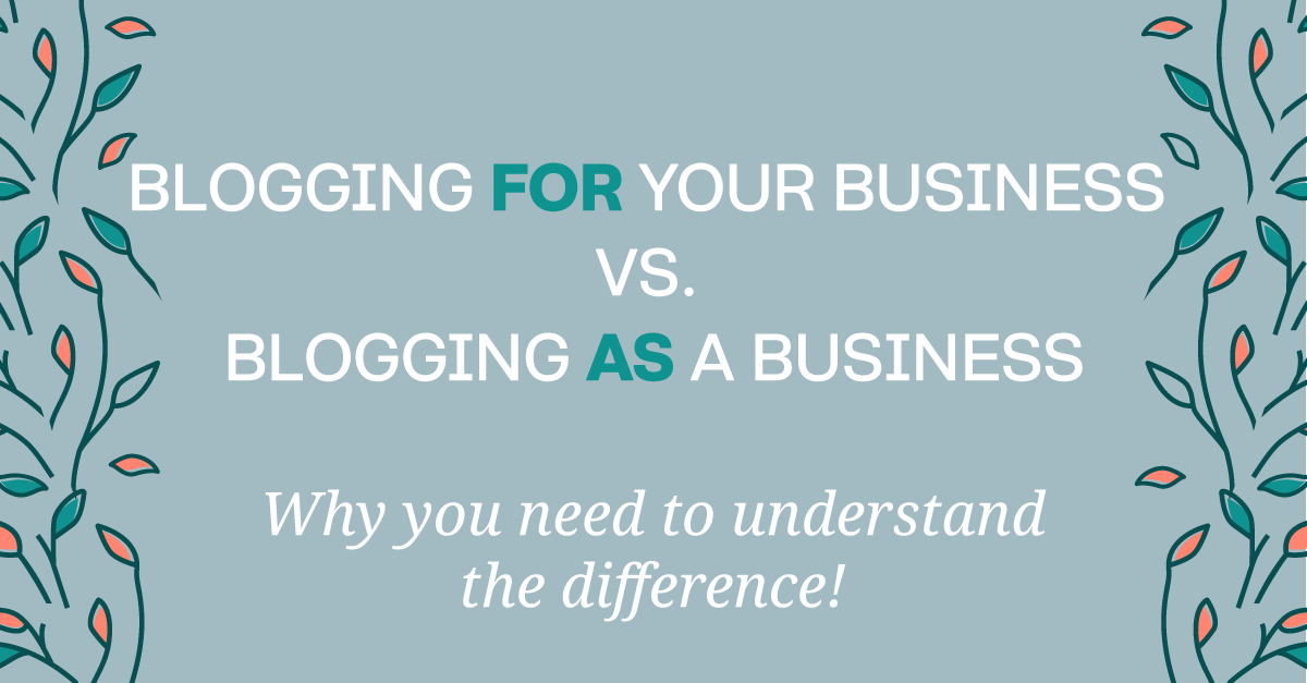 Why it's important to understand blogging for your vs. blogging as a business. And how following advice meant for bloggers is derailing your strategy. #bloomhustlgrow #business101 #contentmarketing