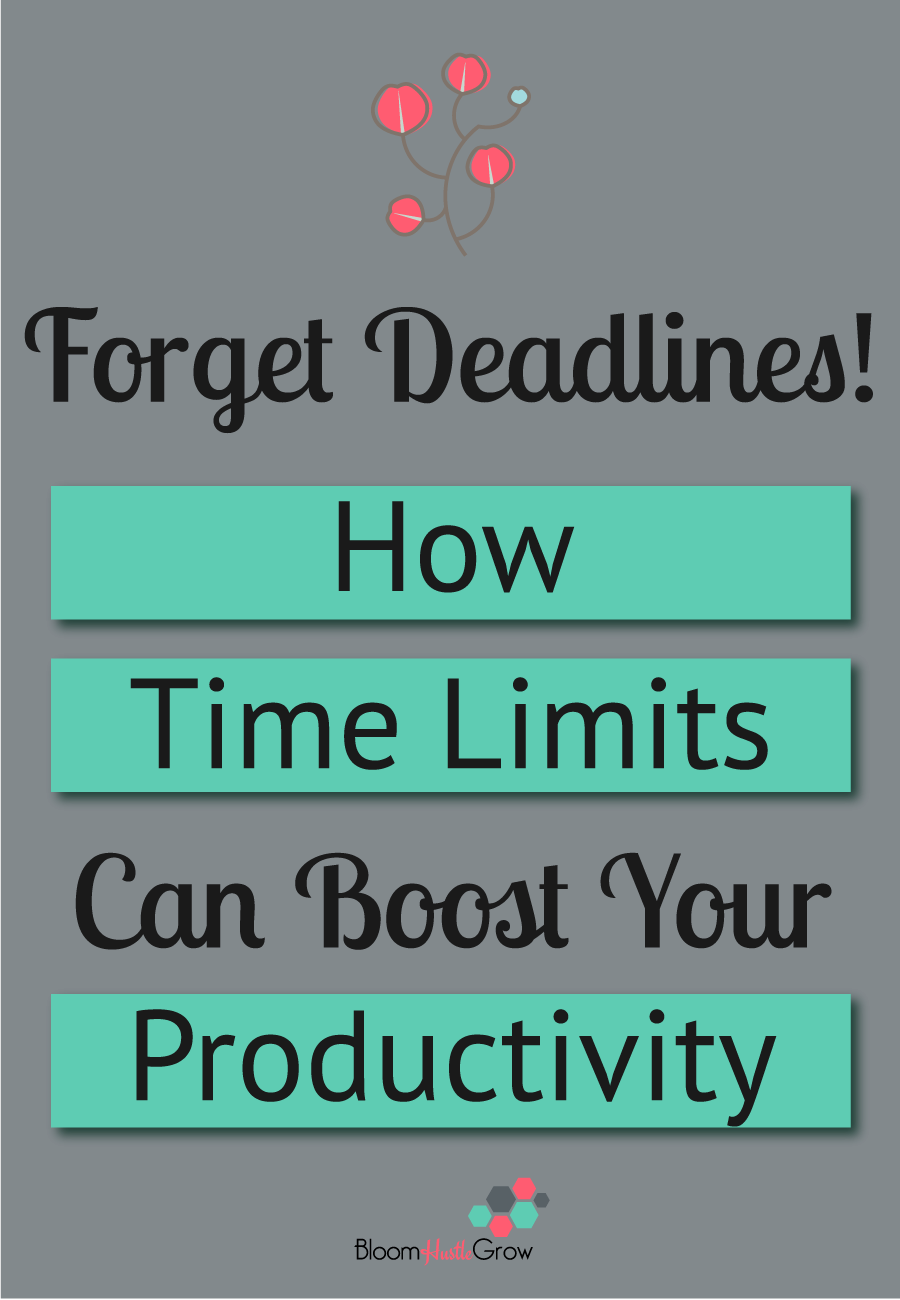 How to use time limits to take control of your business and day #timemanagement #bloomhustlegrow #productivity