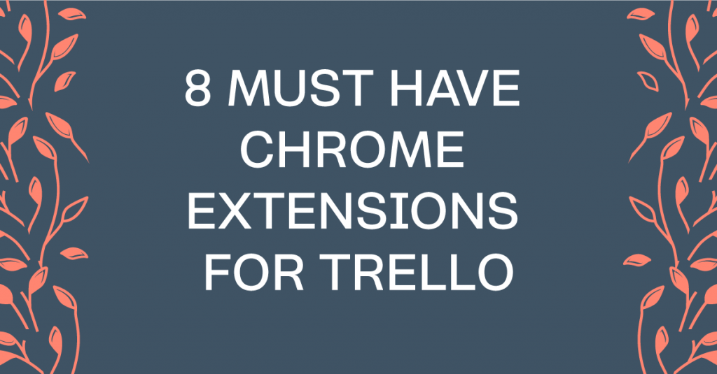 My Favorite Chrome Extensions To Do More WIth Trello #projectmanagement #toolsofthetrade #trellotips