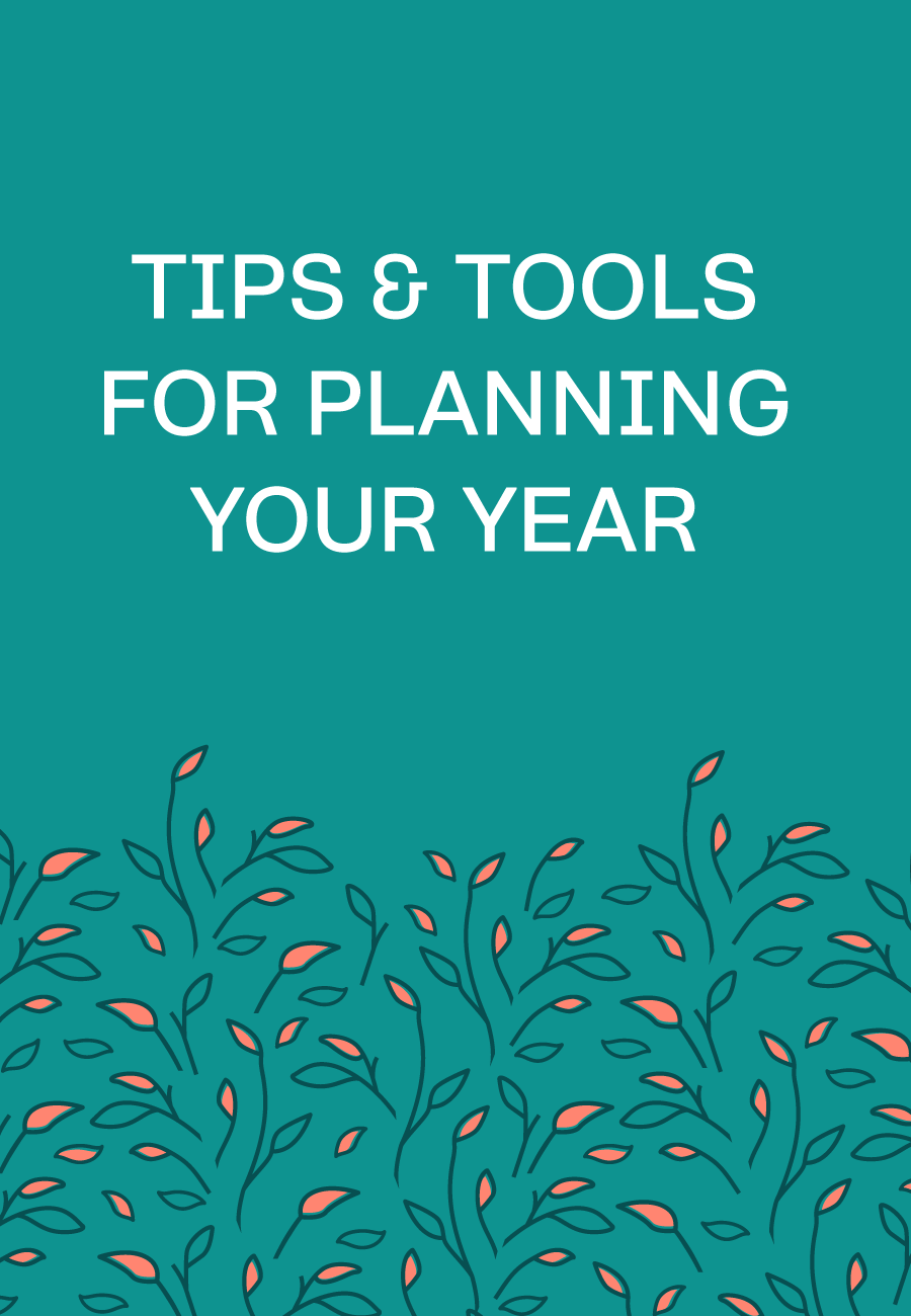 Tips & Tools For Planning Your Year
