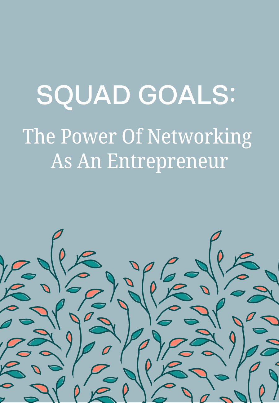 Squad Goals: The Power Of Networking As An Entrepreneur #business101 #creativebusinessowner #bossladies