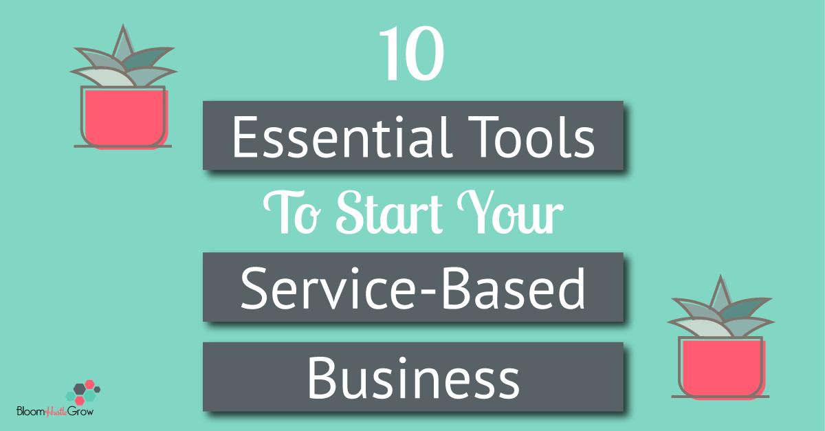 10 Tools All Service-Based Bosses Need | Bloom Hustle Grow