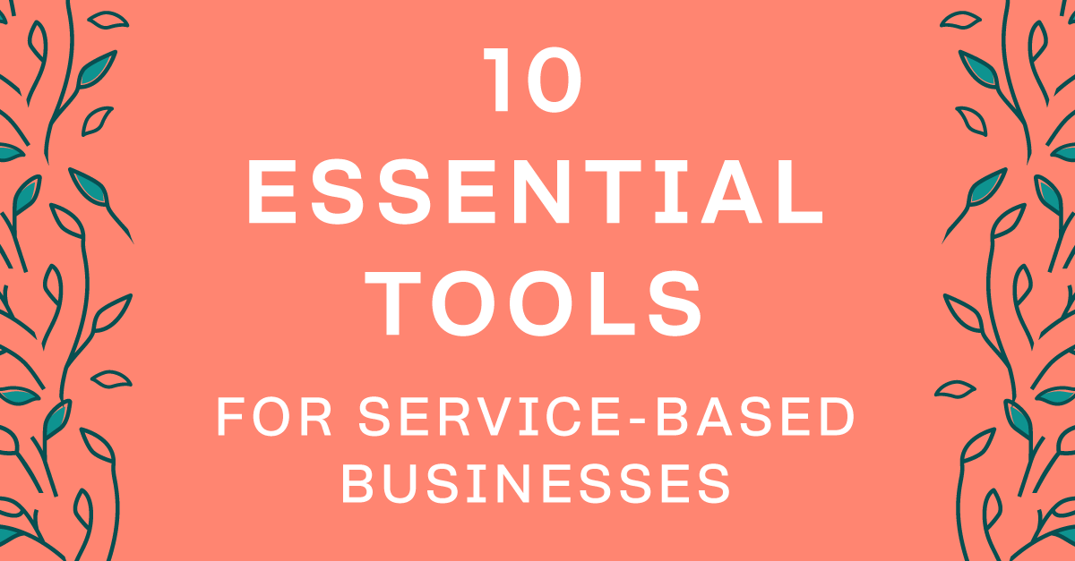 10 tools you need to get your service-based business started