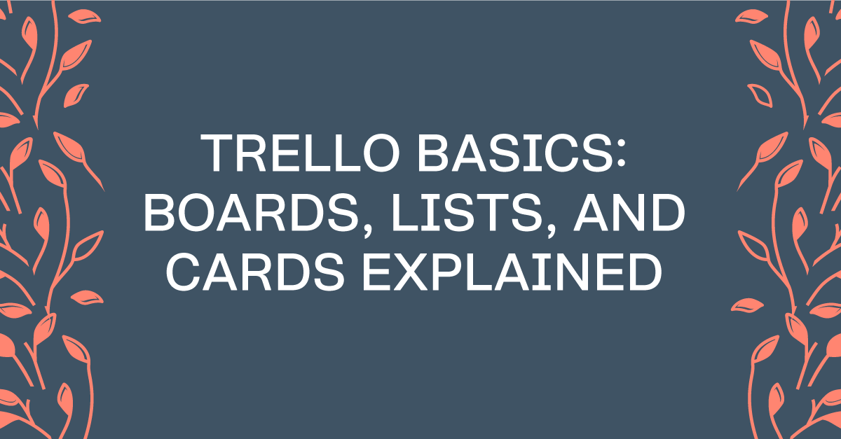 Trello Basics: Boards, Lists, and Cards Explained